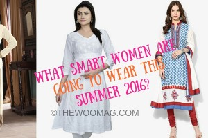 FEATURE-What Smart Women are going to wear this SUMMER 2016-